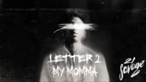 21 Savage - Letter 2 My Momma